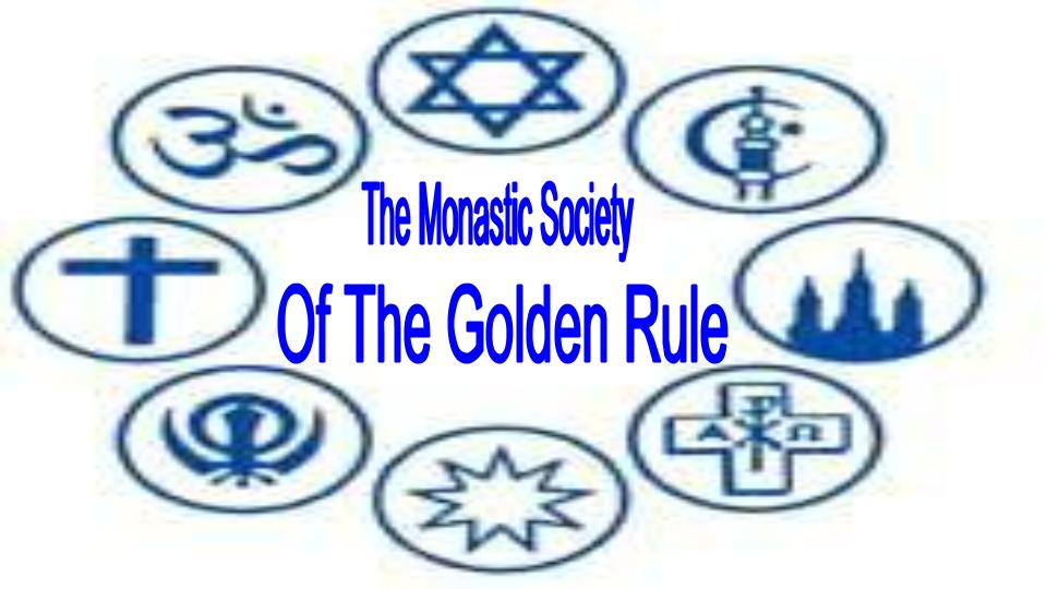 The Monastic Society Of The Golden Rule Oasis Interfaith Ministry